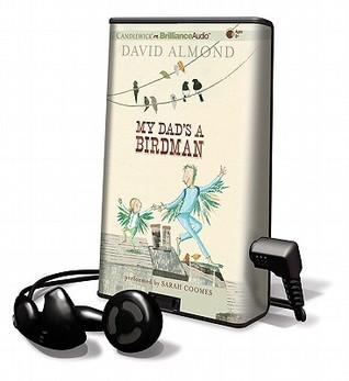 My Dads a Birdman [With Earbuds]  by  David Almond