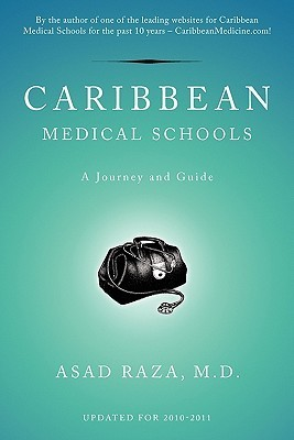 Caribbean Medical Schools: A Journey And Guide  by  Asad Raza