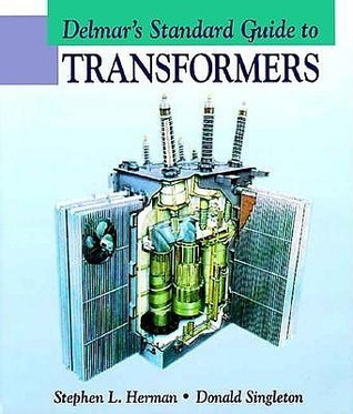 Delmars Standard Guide to Transformers Stephen L. Herman