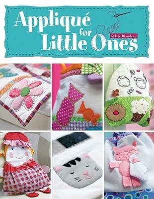 Applique for Little Ones  by  Sylvie Blandeau