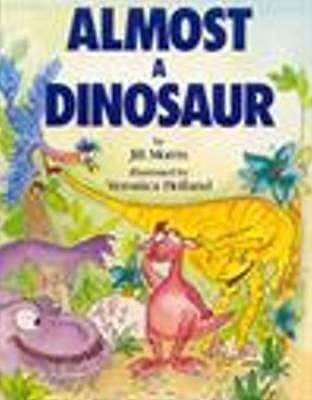Almost A Dinosaur Jill Morris