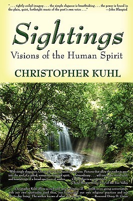 Sighting: Visions of the Human Spirit  by  Christopher Kuhl