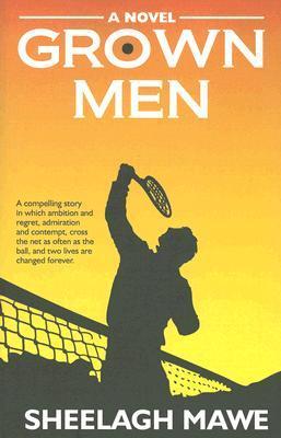 Grown Men  by  Sheelagh Mawe