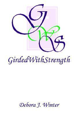 Girdedwithstrength  by  Debora, J. Winter