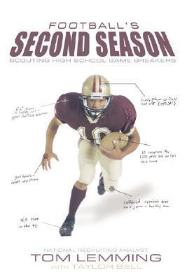 Footballs Second Season: Scouting High School Game Breakers  by  Tom Lemming