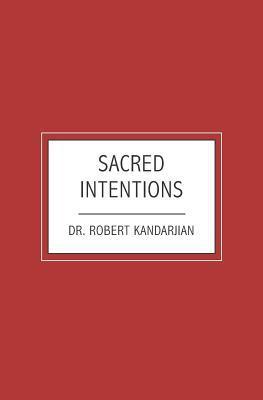 Sacred Intentions Robert Kandarjian