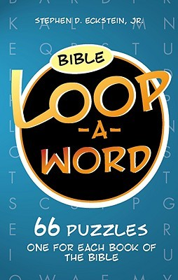 Bible Loop-A-Word: 66 Puzzles One for Each Book of the Bible Stephen D. Eckstein Jr.