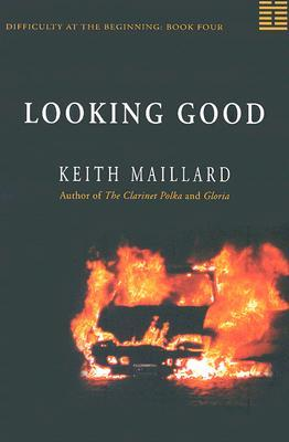 Looking Good: Difficulty at the Beginning Book 4 Keith Maillard