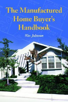 Manufactured Home Buyers Handbook Wes Johnson
