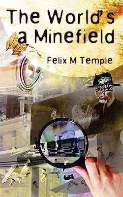 The Worlds a Minefield  by  Felix M Temple