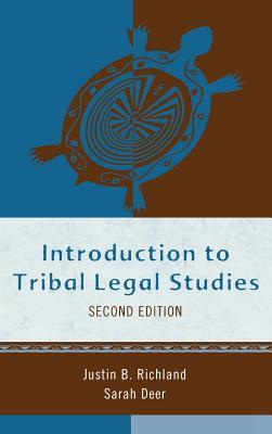 Introduction to Tribal Legal Studies  by  Justin B. Richland