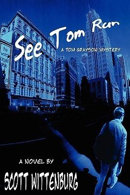 See Tom Run  by  Scott Wittenburg