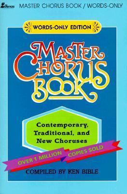 Master Chorus Book  by  Ken Bible