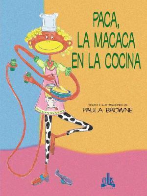 Paca, la Macaca en la Cocina Paula Browne
