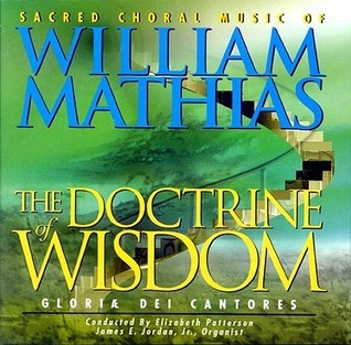 The Doctrine of Wisdom: Sacred Choral Music  by  Gloriae Dei Cantores