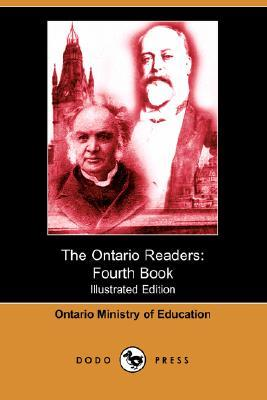 The Ontario Readers: Fourth Book (Illustrated Edition)  by  Ministry Ontario Ministry of Education