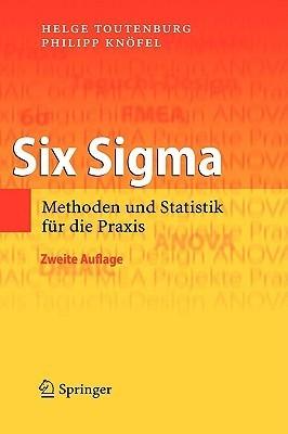 Six Sigma: Methoden Und Statistik Für Die Praxis  by  Helge Toutenburg