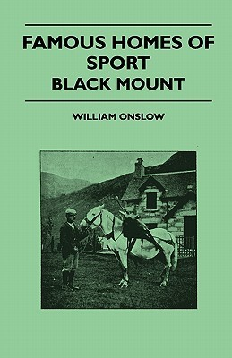 Famous Homes of Sport - Black Mount William Onslow