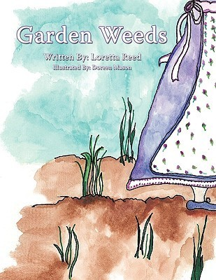 Garden Weeds  by  Loretta Reed