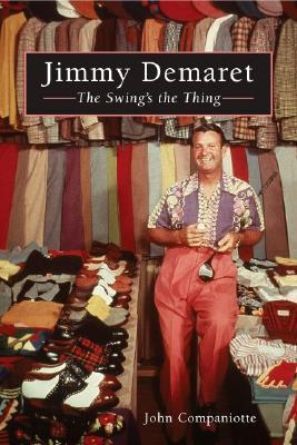 Jimmy Demaret: The Swings the Thing  by  John Companiotte
