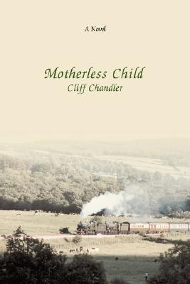 Motherless Child Cliff Chandler