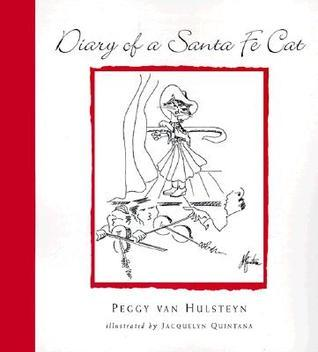 Diary of a Santa Fe Cat Peggy Van Hulsteyn