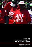 HIV in South Africa: Talking about the Big Thing Corinne Squire
