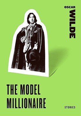 The Model Millionaire: Stories  by  Oscar Wilde
