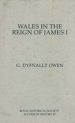Wales in the Reign of James I  by  G. Dyfnallt Owen