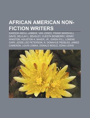 African American Non-Fiction Writers: Kareem Abdul-Jabbar, Van Jones, Frank Marshall Davis, Delilah L. Beasley, Cuesta Benberry, Henry Winston Source Wikipedia