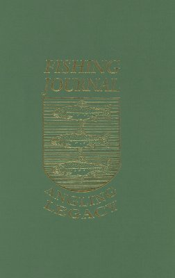 Fishing Journal Angling Legacy  by  Frank W. Amato