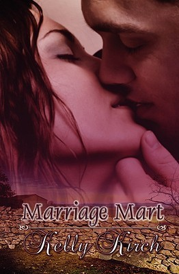 Marriage Mart  by  Kelly Kirch