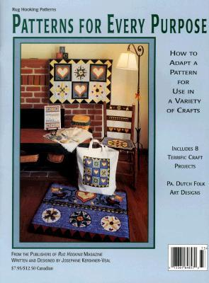 Patterns for Every Purpose: How to Adapt a Pattern for Use in a Variety of Crafts  by  Josephine Kershner-Veal