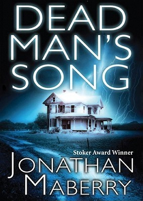 Dead Mans Song  by  Jonathan Maberry