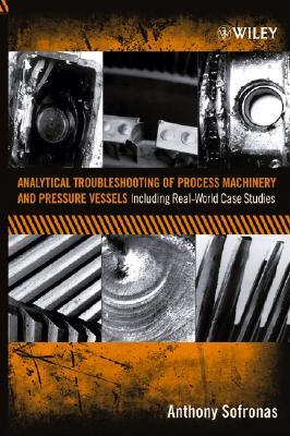 Case Histories in Vibration Analysis and Metal Fatigue for the Practicing Engineer  by  Anthony Sofronas