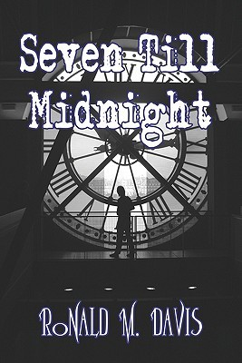 Seven Till Midnight  by  Ronald M. Davis