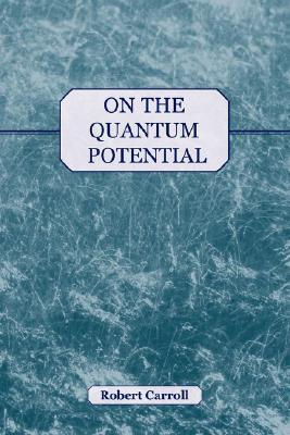 On the Quantum Potential Robert Wayne Carroll
