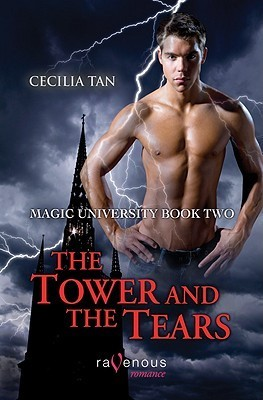 The Tower and the Tears (Magic University, #2)  by  Cecilia Tan