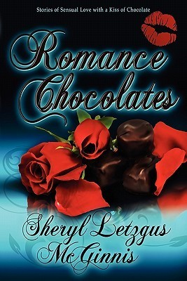 Romance Chocolates  by  Sheryl Letzgus McGinnis