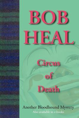 Circus of Death  by  Bob Heal