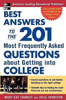 The 201 Most Frequently Asked Questions about Getting Into Coll Ege  by  Julia Johnson
