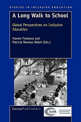 A Long Walk to School: Global Perspectives on Inclusive Education  by  Vianne Timmons