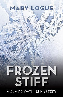 Frozen Stiff (Claire Watkins Mysteries, #8) Mary Logue