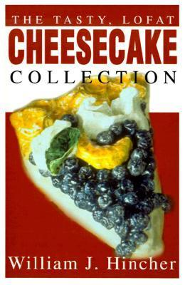 The Tasty, Lofat Cheesecake Collection  by  William J. Hincher