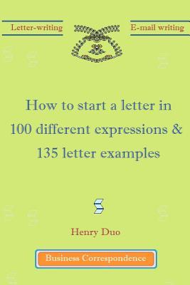 How to Start a Letter in 100 Different Expressions & 135 Letter Examples  by  Henry Duo