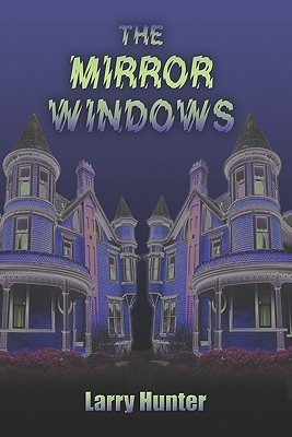 The Mirror Windows  by  Larry  Hunter