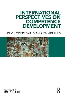 International Perpectives on Competence Development: Developing Skills and Capabilities  by  Illeris Knud