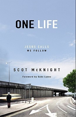 One.Life: Jesus Calls, We Follow  by  Scot McKnight