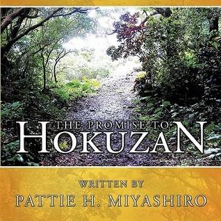 The Promise to Hokuzan  by  H. Miyashiro Pattie H. Miyashiro