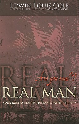 Real Man  by  Edwin Louis Cole